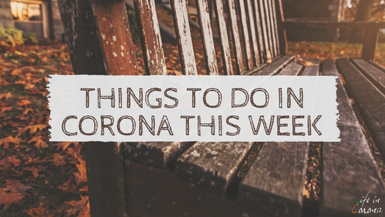Things To Do In Corona This Week